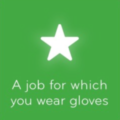A job for which you wear gloves 94