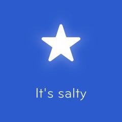 It's salty 94