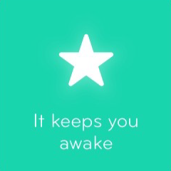 It keeps you awake 94