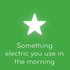 Something electric you use in the morning 94