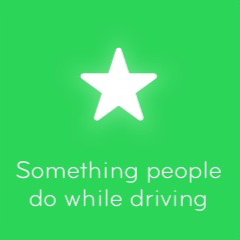 Something people do while driving 94