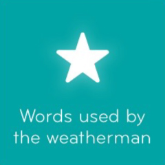 Words used by the weatherman 94