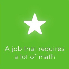 A job that requires a lot of math 94