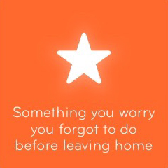 Something you worry you forgot to do before leaving home 94