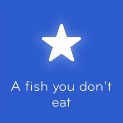 A fish you don't eat 94