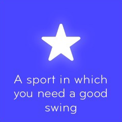 A sport in which you need a good swing 94