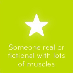 Someone real or fictional with lots of muscles 94