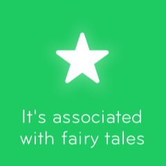 It's associated with fairy tales 94