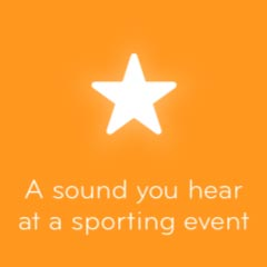 A sound you hear at a sporting event 94