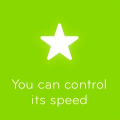You can control its speed 94