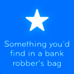 Something youd find in a bank robbers bag 94