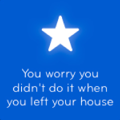 You worry you didn't do it when you left your house 94