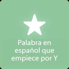 94 respuestas Palabra en español que empiece por Y