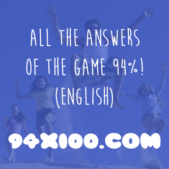 94 Answers - All the solutions 94% game - Have fun!