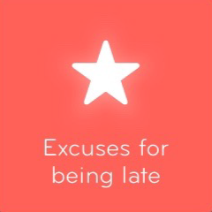 Excuses for being late 94