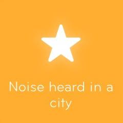 Noise heard in a city 94