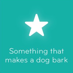 Something that makes a dog bark 94