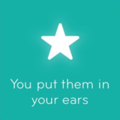 You put them in your ears 94