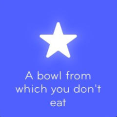A bowl from which you don't eat 94