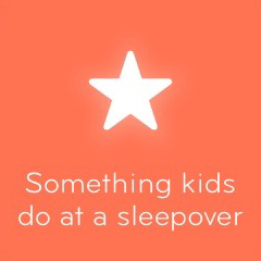 Something kids do at a sleepover 94