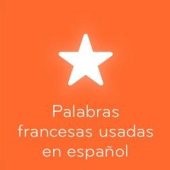 94 Palabras francesas usadas en español