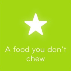 A food you don't chew 94