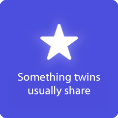 Something twins usually share 94