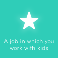 A job in which you work with kids 94