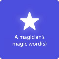 A magician's magic words 94