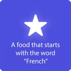 A food that starts with the word French 94